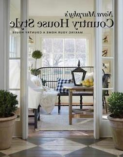 Nora Murphy's Country House Style: Making Your House a Count